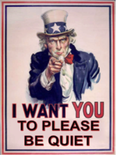 Your country needs you image, modified to say'I want you to please be quiet'